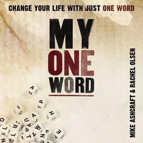 My One Word by Rachel Olsen, Mike Ashcraft and Tom...
