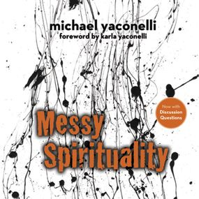 Messy Spirituality by Mike Yaconelli and Fred Stella...