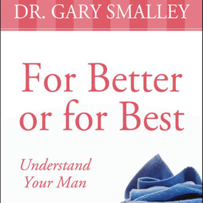 For Better or for Best by Gary Smalley and Maurice England...
