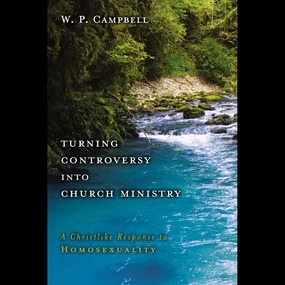 Turning Controversy into Church Ministry by William P. Campbell, Tom Casaletto ...