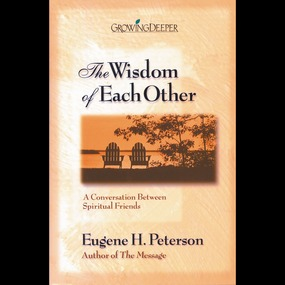 Wisdom of Each Other by Eugene Peterson, Eugene H. Peterson...
