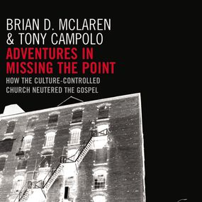 Adventures in Missing the Point by Tony Campolo, Brian D. McLaren and ...