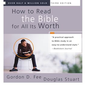 How to Read the Bible for All Its Worth by Gordon D. Fee, Douglas Stuart and H...