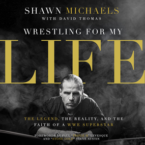Wrestling for My Life by David Thomas, Shawn Michaels and Da...