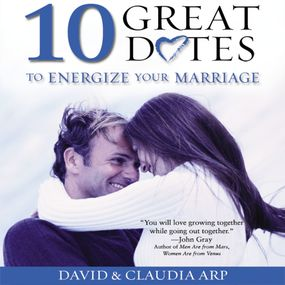 10 Great Dates to Energize Your Marriage by David and Claudia Arp, Ruth Bloomqu...