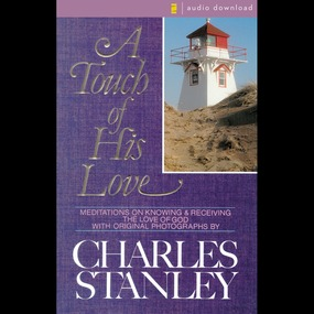 Touch of His Love by Charles Stanley and Charles F Stanl...