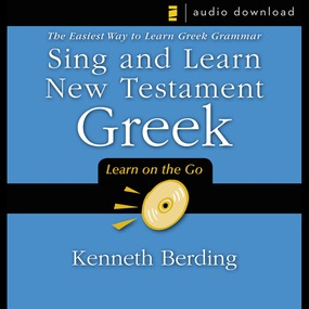 Sing and Learn New Testament Greek by Kenneth Berding...
