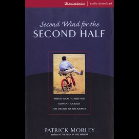 Second Wind for the Second Half by Patrick Morley...