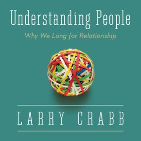 Understanding People by Larry Crabb and Fred Stella...