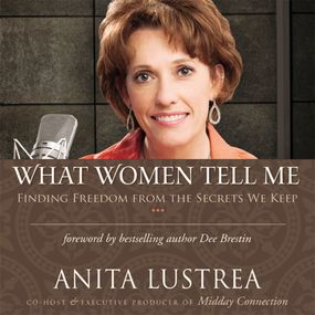 What Women Tell Me by Anita Lustrea and Bestselling Autho...