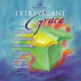 Extravagant Grace by Patsy Clairmont, Luci Swindoll, She...