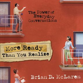 More Ready Than You Realize by Brian D. McLaren and Larry Black...