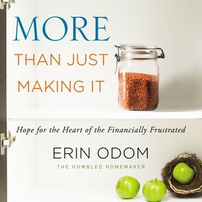 More Than Just Making It by Erin Odom and Michelle Lasley...