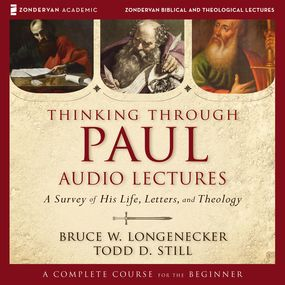 Thinking through Paul: Audio Lectures by Bruce W. Longenecker, Todd D. Still...