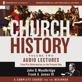 Church History, Volume Two: Audio Lectures by John D. Woodbridge, Frank A. JamesI...