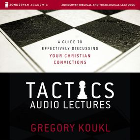 Tactics: Audio Lectures by Gregory Koukl...