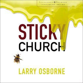 Sticky Church by Larry Osborne and Maurice England...