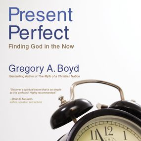 Present Perfect by Gregory A. Boyd...