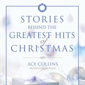 Stories Behind the Greatest Hits of Christmas by Ace Collins and Paul Boehmer...