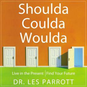 Shoulda, Coulda, Woulda by Les ParrottIII and Les Parrott...