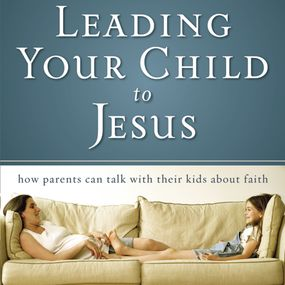 Leading Your Child to Jesus by David Staal and Raymond Scully...