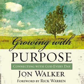 Growing with Purpose by Rick Warren and Jon Walker...