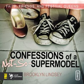 Confessions of a Not-So-Supermodel by Brooklyn E. Lindsey and Emily Duran...