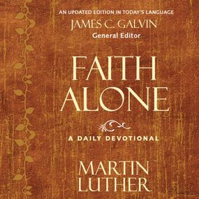 Faith Alone by Martin Luther, James C. Galvin, Jon...