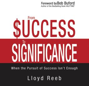 From Success to Significance by Lloyd Reeb and Fred Stella...