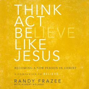 Think, Act, Be Like Jesus