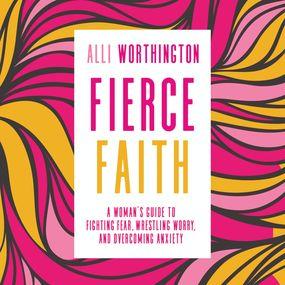 Fierce Faith by Alli Worthington and Jaimee Paul...