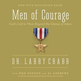 Men of Courage by Larry Crabb, Don Michael Hudson, Al...