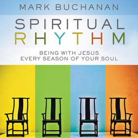 Spiritual Rhythm by Mark Buchanan and Tom Casaletto...
