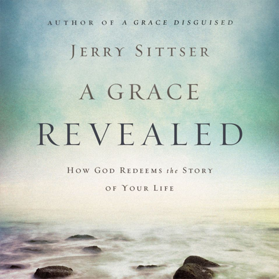 Grace Revealed by Jerry L. Sittser and Maurice Englan...