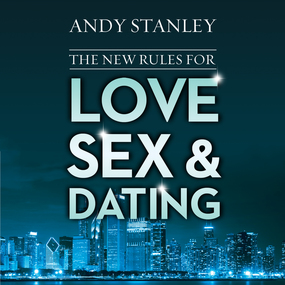 New Rules for Love, Sex, and Dating by Andy Stanley and Stu Gray...
