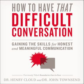How to Have That Difficult Conversation by John Townsend, Henry Cloud and Henr...