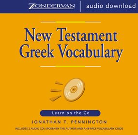 New Testament Greek Vocabulary by Jonathan Pennington and Jonathan T....