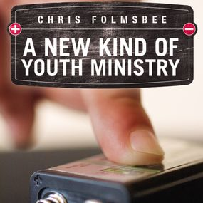 New Kind of Youth Ministry by Chris Folmsbee and Bill Dewees...