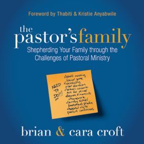 Pastor's Family by Brian Croft, Cara Croft and Holly W...