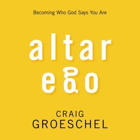 Altar Ego by Craig Groeschel...