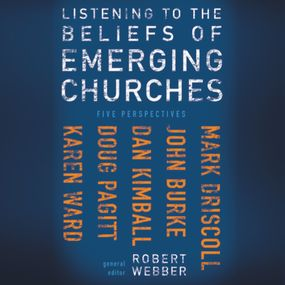 Listening to the Beliefs of Emerging Churches by Robert E. Webber, Uncredited  and M...