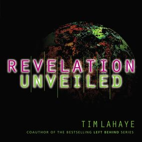 Revelation Unveiled by Tim LaHaye and Bill Dewees...