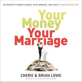 Your Money, Your Marriage by Cherie Lowe, Brian Lowe, Mark Smeby...