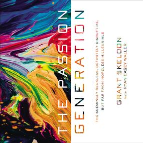 Passion Generation by Grant Skeldon and Ryan Casey Waller...