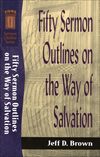 Fifty Sermon Outlines on the Way of Salvation