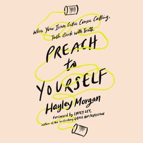 Preach to Yourself by Hayley Morgan and Emily Ley...