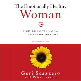 Emotionally Healthy Woman by Peter Scazzero and Geri Scazzero...