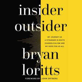 Insider Outsider by John Ortberg and Bryan Loritts...