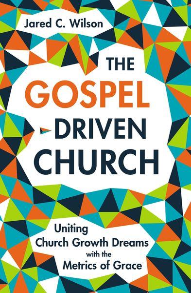 Gospel-Driven Church