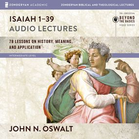 Isaiah 1-39: Audio Lectures by John Oswalt and John N. Oswalt...